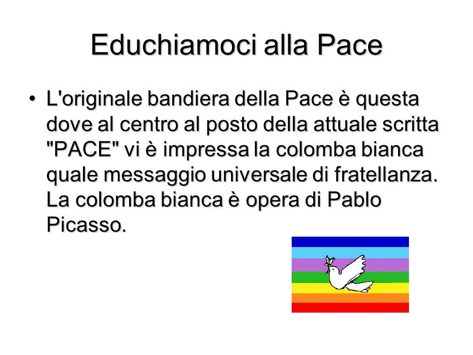 Educhiamoci alla Pace Il drappo fece la sua comparsa in Italia nella prima marcia della Pace, il 24 settembre 1961.