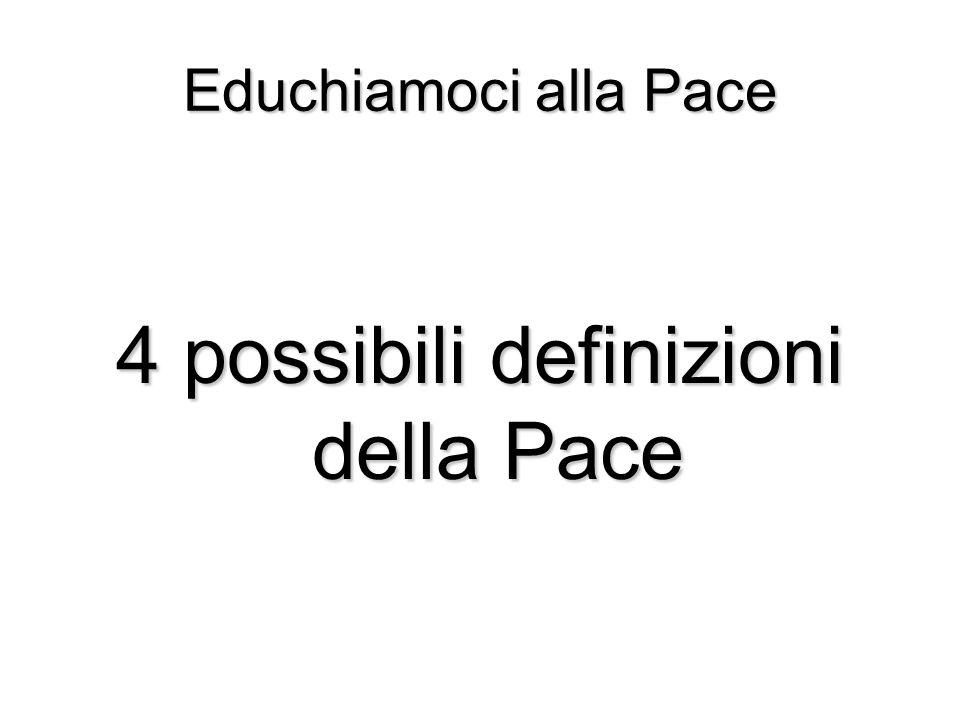 Educhiamoci alla Pace 4 possibili definizioni della Pace