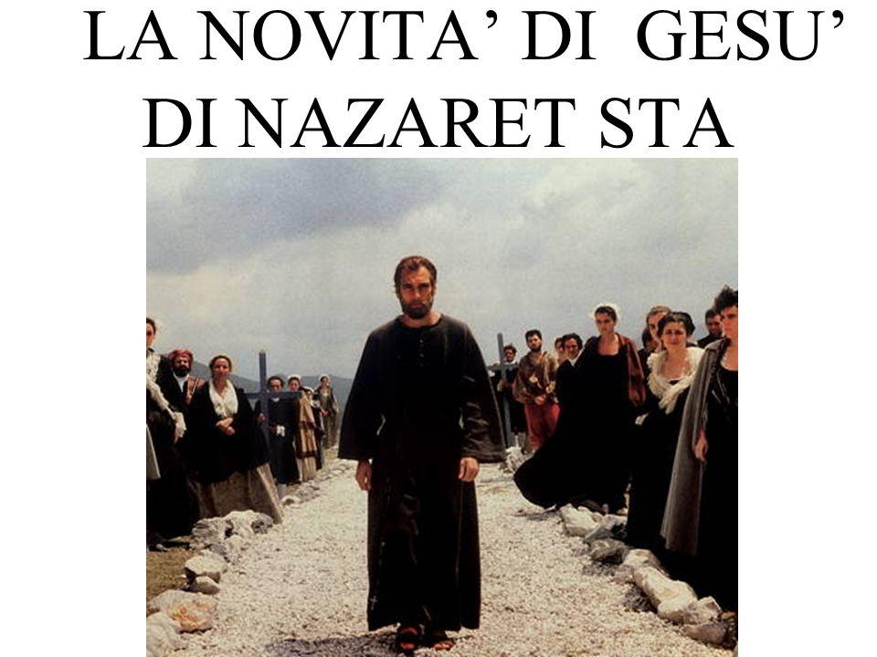 LA NOVITA DI GESU DI NAZARET STA