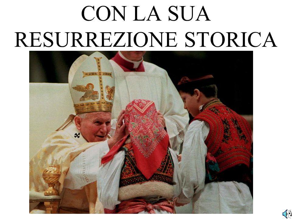 CON LA SUA RESURREZIONE STORICA