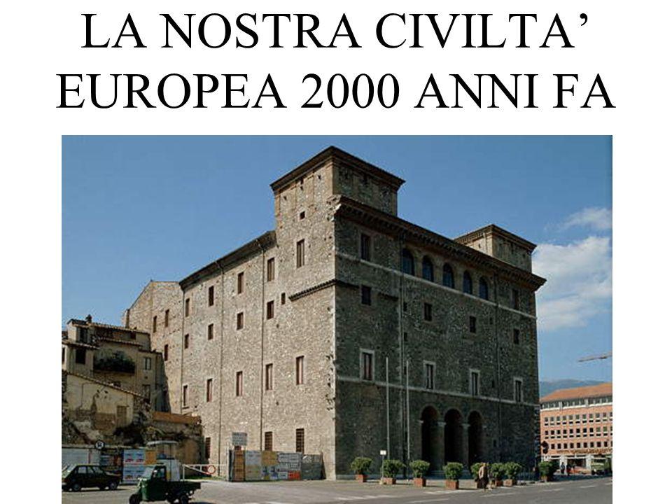 LA NOSTRA CIVILTA EUROPEA 2000 ANNI FA