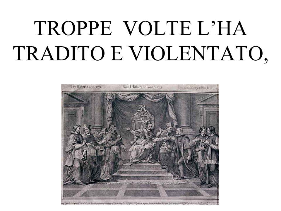 TROPPE VOLTE LHA TRADITO E VIOLENTATO,