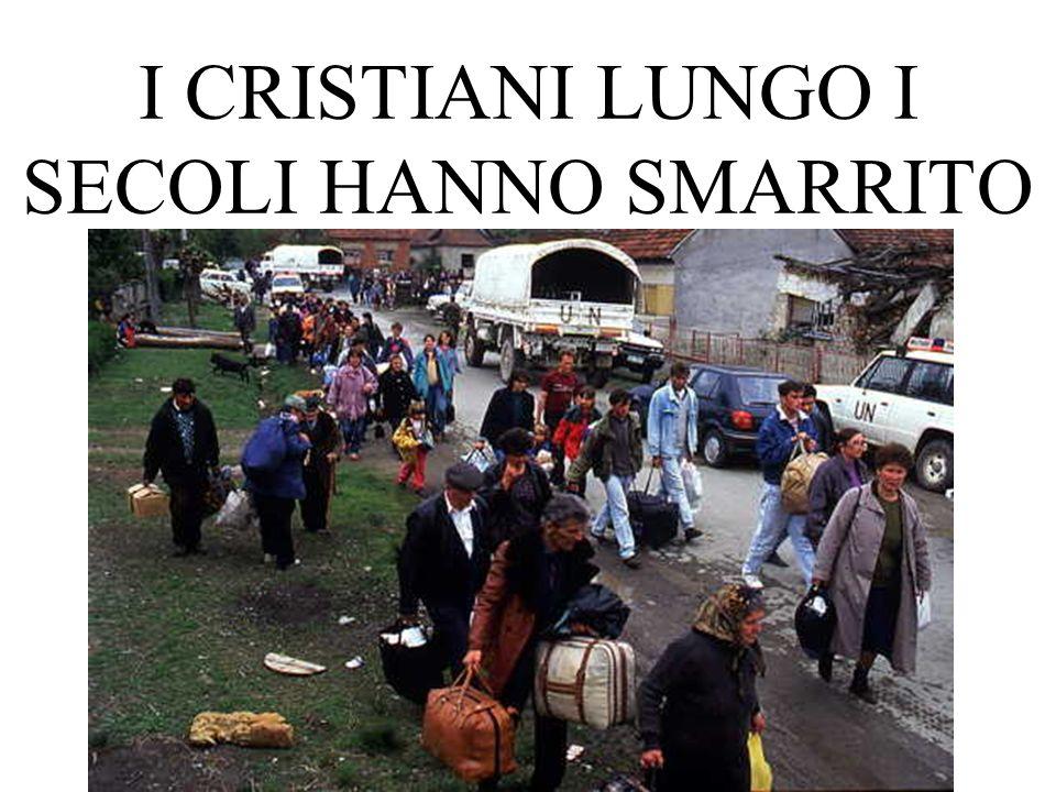 I CRISTIANI LUNGO I SECOLI HANNO SMARRITO