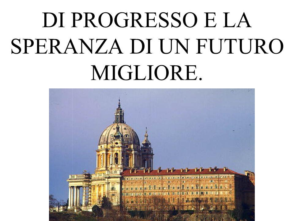 DI PROGRESSO E LA SPERANZA DI UN FUTURO MIGLIORE.