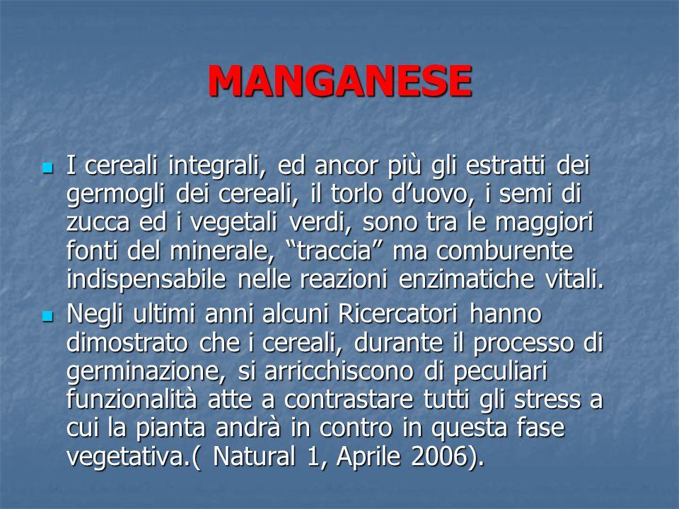 MANGANESE La RDA di manganese per ladulto tipo è di 5mg.