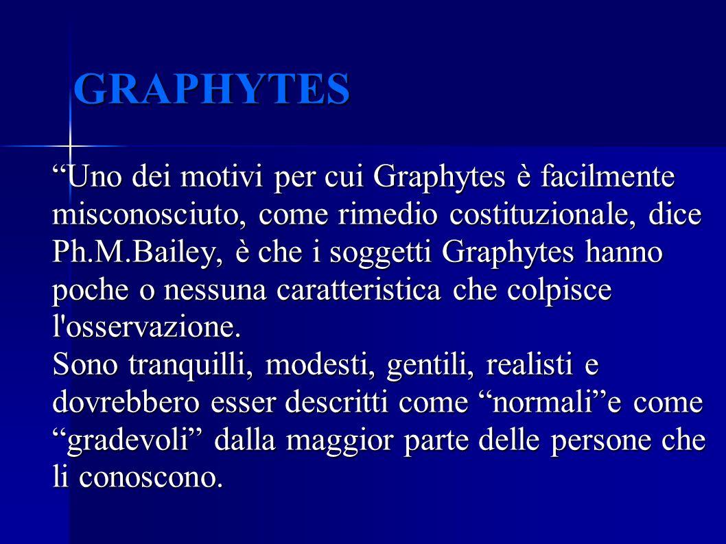 GRAPHYTES Uno dei motivi per cui Graphytes è facilmente misconosciuto, come rimedio costituzionale, dice Ph.M.Bailey, è che i soggetti Graphytes hanno