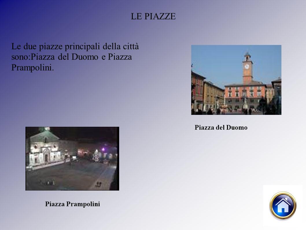 LE PIAZZE Le due piazze principali della città sono:Piazza del Duomo e Piazza Prampolini.