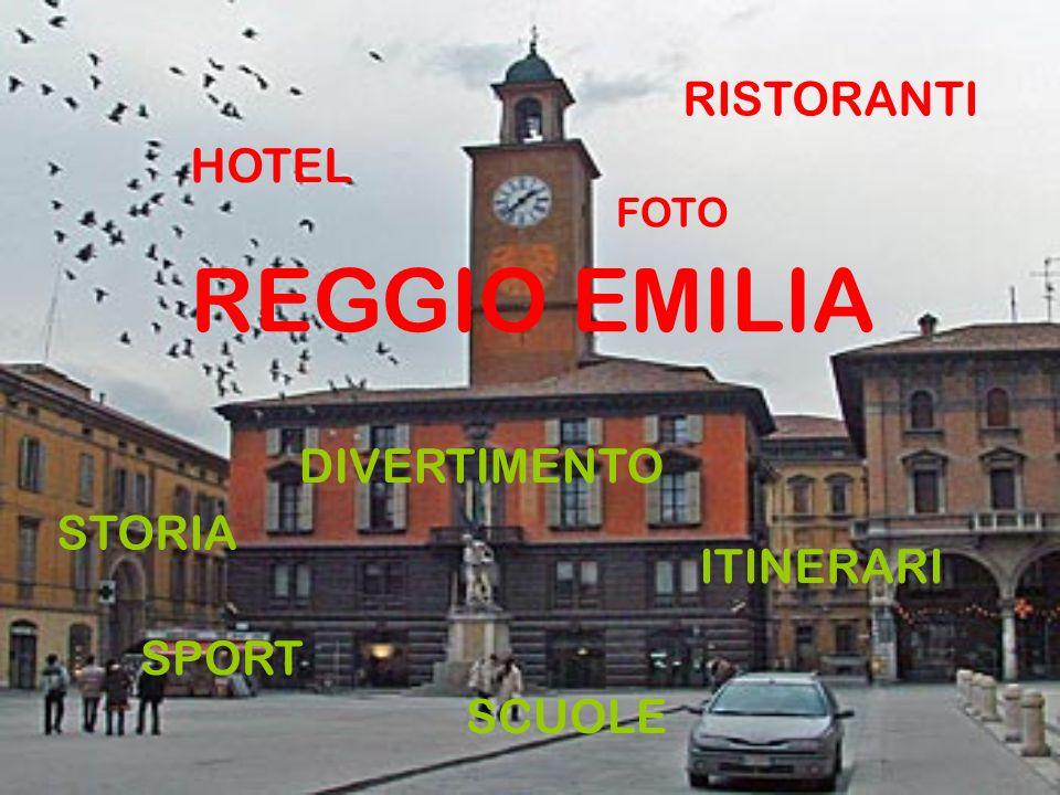 REGGIO EMILIA RISTORANTI HOTEL ITINERARI DIVERTIMENTO STORIA SPORT FOTO SCUOLE