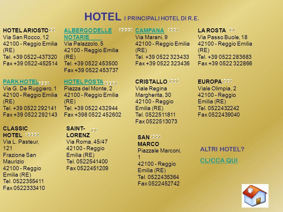 HOTEL I PRINCIPALI HOTEL DI R.E.HOTEL ARIOSTO Via San Rocco, 12 42100 - Reggio Emilia (RE) Tel.