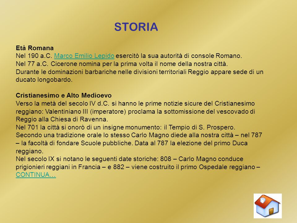 STORIA Età Romana Nel 190 a.C. Marco Emilio Lepido esercitò la sua autorità di console Romano. Nel 77 a.C. Cicerone nomina per la prima volta il nome