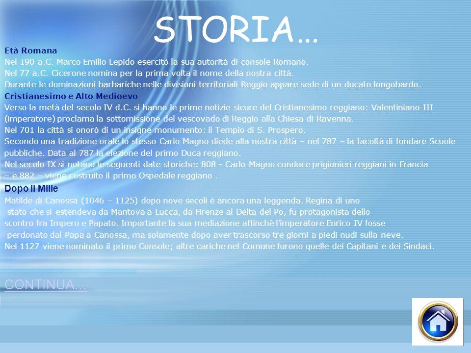 STORIA… Età Romana Nel 190 a.C. Marco Emilio Lepido esercitò la sua autorità di console Romano. Nel 77 a.C. Cicerone nomina per la prima volta il nome
