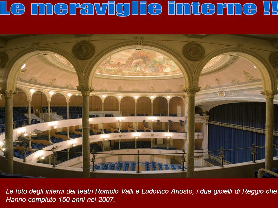 Le foto degli interni dei teatri Romolo Valli e Ludovico Ariosto, i due gioielli di Reggio che Hanno compiuto 150 anni nel 2007.