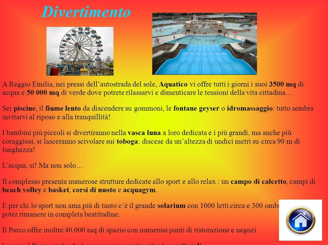 Divertimento A Reggio Emilia, nei pressi dellautostrada del sole, Aquatico vi offre tutti i giorni i suoi 3500 mq di acqua e 50 000 mq di verde dove p