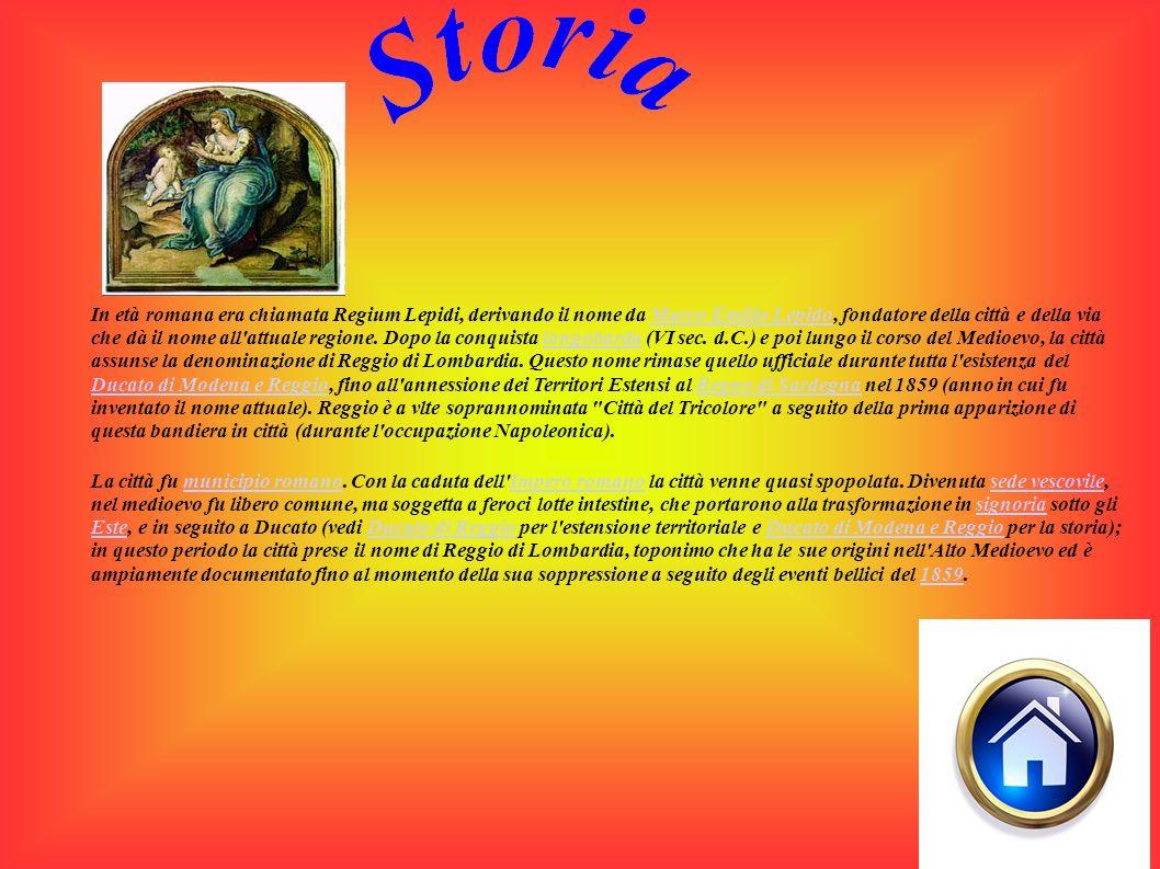 In età romana era chiamata Regium Lepidi, derivando il nome da Marco Emilio Lepido, fondatore della città e della via che dà il nome all'attuale regio
