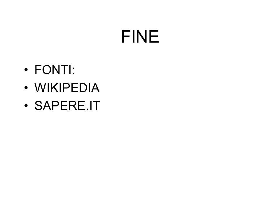 FINE FONTI: WIKIPEDIA SAPERE.IT