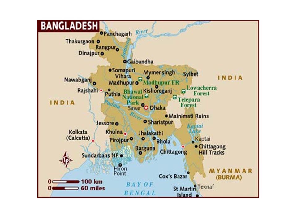 SITUAZIONE GEOPOLITICA DEL BANGLADESH I confini del Bangladesh furono stabiliti con la divisione tra Bengala e India nel 1947, quando la regione divenne una porzione del nuovo paese, il Pakistan, anche se separata da esso da 1.600 km.