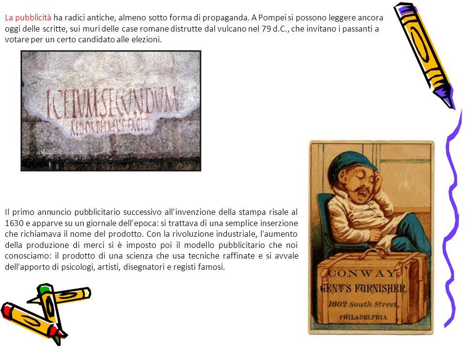 Il primo annuncio pubblicitario successivo all'invenzione della stampa risale al 1630 e apparve su un giornale dell'epoca: si trattava di una semplice