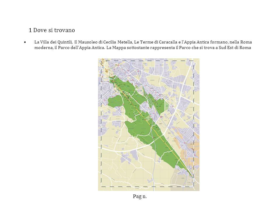 Pag n. 1 Dove si trovano La Villa dei Quintili, Il Mausoleo di Cecilia Metella, Le Terme di Caracalla e lAppia Antica formano, nella Roma moderna, il