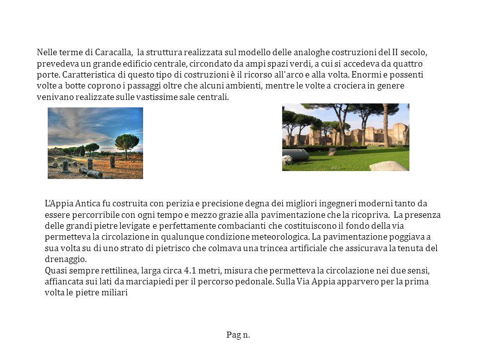 Pag n. Nelle terme di Caracalla, la struttura realizzata sul modello delle analoghe costruzioni del II secolo, prevedeva un grande edificio centrale,