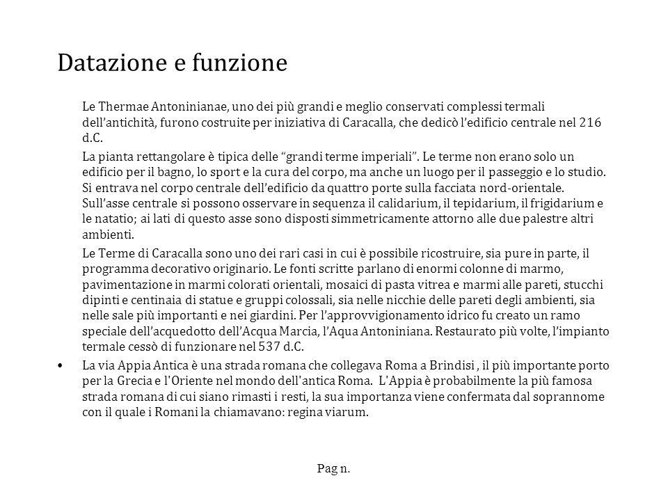 Pag n. Datazione e funzione Le Thermae Antoninianae, uno dei più grandi e meglio conservati complessi termali dellantichità, furono costruite per iniz