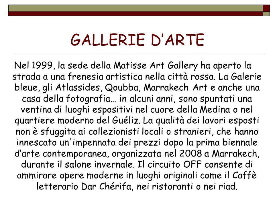 GALLERIE DARTE Nel 1999, la sede della Matisse Art Gallery ha aperto la strada a una frenesia artistica nella città rossa. La Galerie bleue, gli Atlas