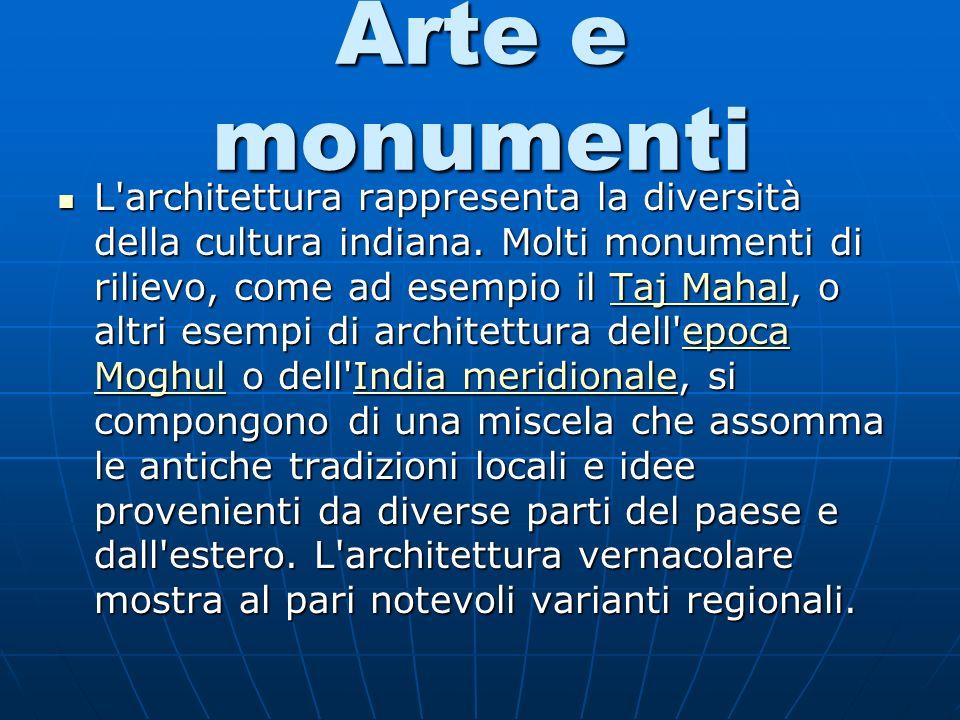 Arte e monumenti L architettura rappresenta la diversità della cultura indiana.