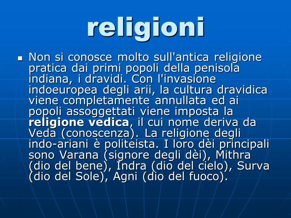 religioni Non si conosce molto sull antica religione pratica dai primi popoli della penisola indiana, i dravidi.