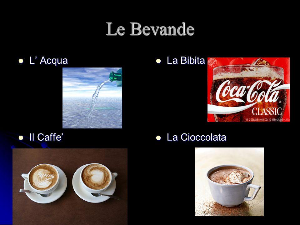 Le Bevande L Acqua L Acqua La Bibita La Bibita Il Caffe Il Caffe La Cioccolata La Cioccolata