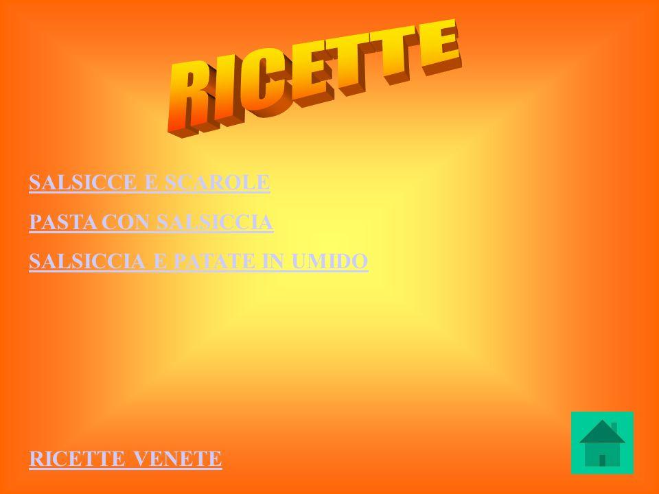 SALSICCE E SCAROLE PASTA CON SALSICCIA SALSICCIA E PATATE IN UMIDO RICETTE VENETE