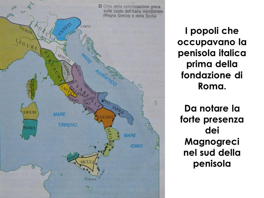I popoli che occupavano la penisola italica prima della fondazione di Roma. Da notare la forte presenza dei Magnogreci nel sud della penisola