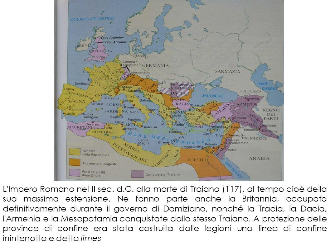 L'Impero Romano nel II sec. d.C. alla morte di Traiano (117), al tempo cioè della sua massima estensione. Ne fanno parte anche la Britannia, occupata