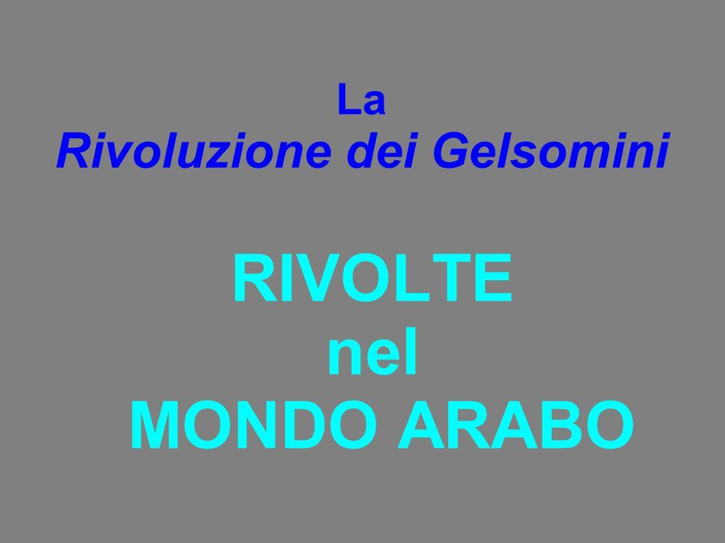 RIVOLTE nel MONDO ARABO La Rivoluzione dei Gelsomini