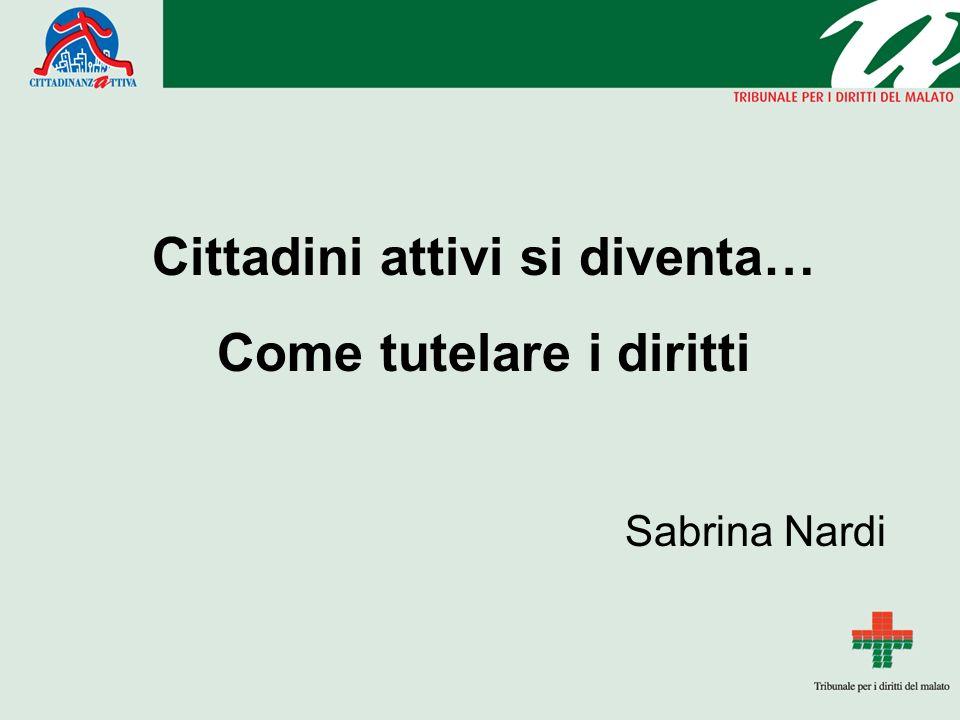 Cittadini attivi si diventa… Come tutelare i diritti Sabrina Nardi