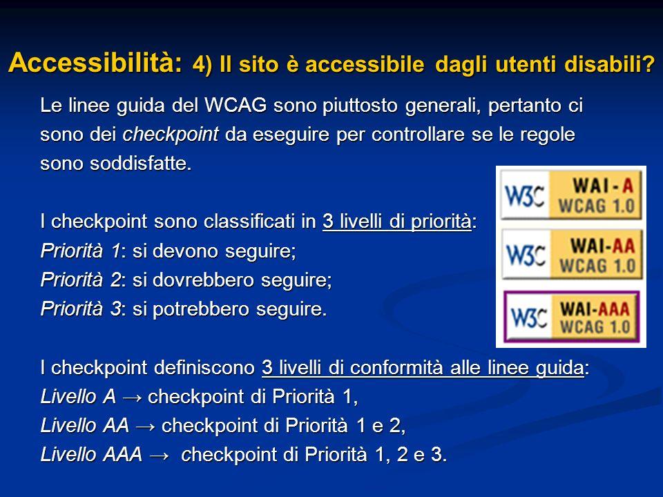 Le linee guida del WCAG sono piuttosto generali, pertanto ci sono dei checkpoint da eseguire per controllare se le regole sono soddisfatte. I checkpoi