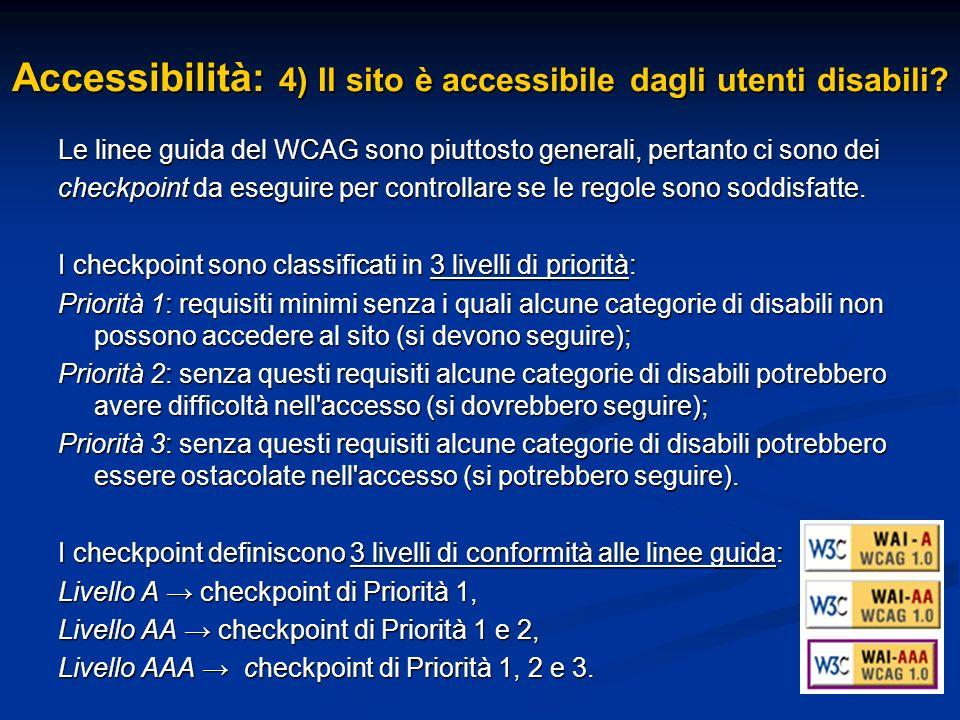 Le linee guida del WCAG sono piuttosto generali, pertanto ci sono dei checkpoint da eseguire per controllare se le regole sono soddisfatte.