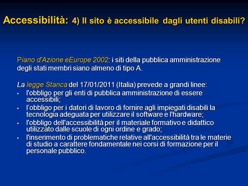 Piano d Azione eEurope 2002: i siti della pubblica amministrazione degli stati membri siano almeno di tipo A.