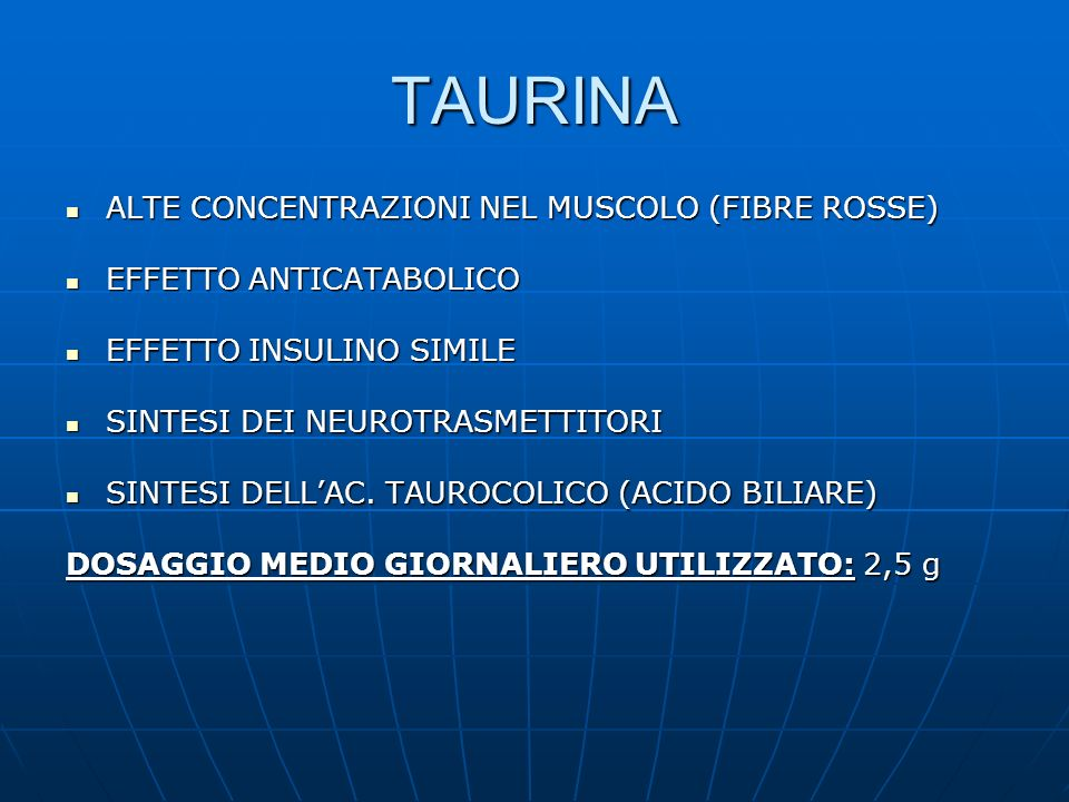 TAURINA ALTE CONCENTRAZIONI NEL MUSCOLO (FIBRE ROSSE) ALTE CONCENTRAZIONI NEL MUSCOLO (FIBRE ROSSE) EFFETTO ANTICATABOLICO EFFETTO ANTICATABOLICO EFFE