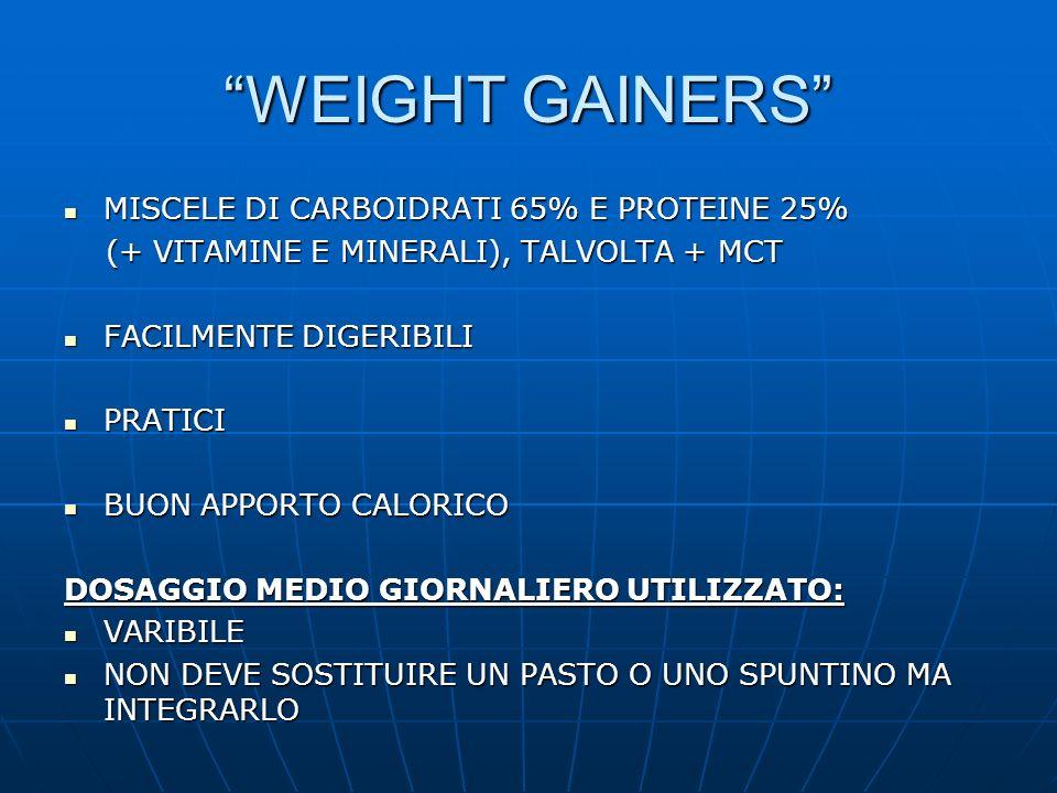 WEIGHT GAINERS MISCELE DI CARBOIDRATI 65% E PROTEINE 25% MISCELE DI CARBOIDRATI 65% E PROTEINE 25% (+ VITAMINE E MINERALI), TALVOLTA + MCT (+ VITAMINE