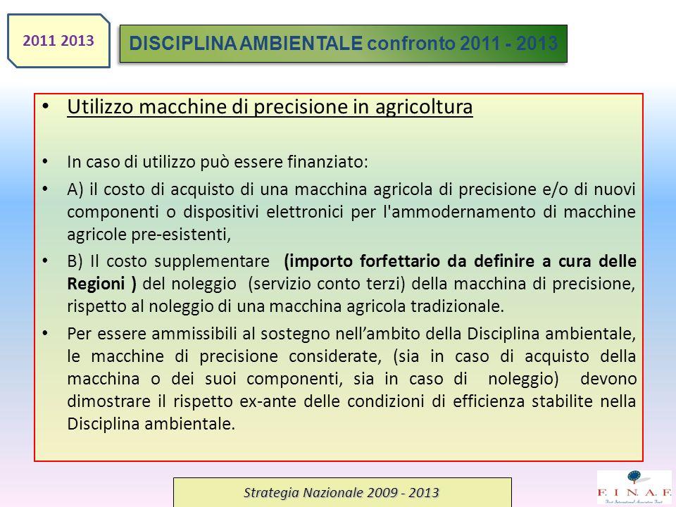 Utilizzo macchine di precisione in agricoltura In caso di utilizzo può essere finanziato: A) il costo di acquisto di una macchina agricola di precisio
