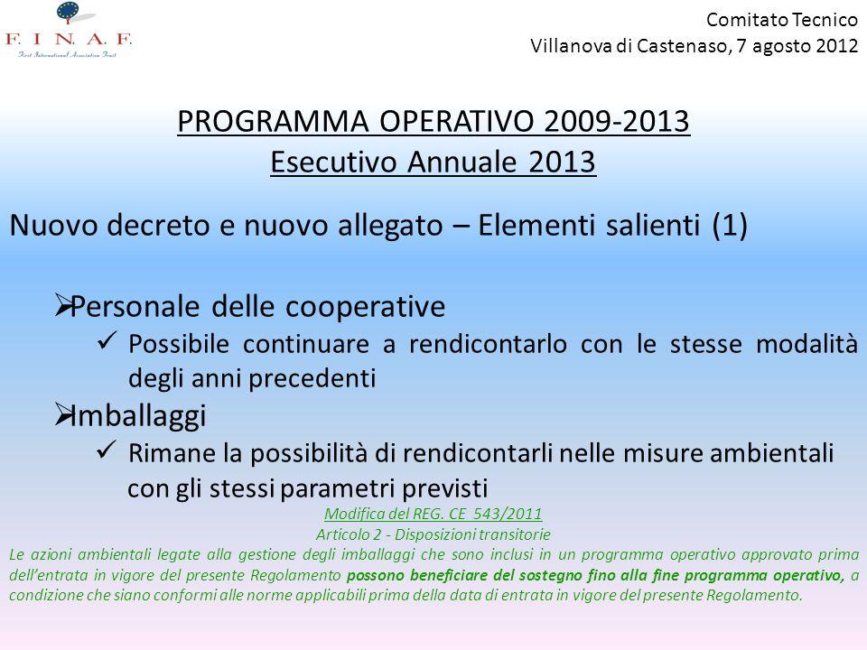 Comitato Tecnico Villanova di Castenaso, 7 agosto 2012 PROGRAMMA OPERATIVO 2009-2013 Esecutivo Annuale 2013 Nuovo decreto e nuovo allegato – Elementi