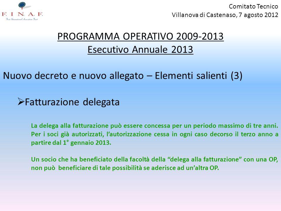 Comitato Tecnico PROGRAMMA OPERATIVO 2009-2013 Esecutivo Annuale 2013 Nuovo decreto e nuovo allegato – Elementi salienti (3) Fatturazione delegata La