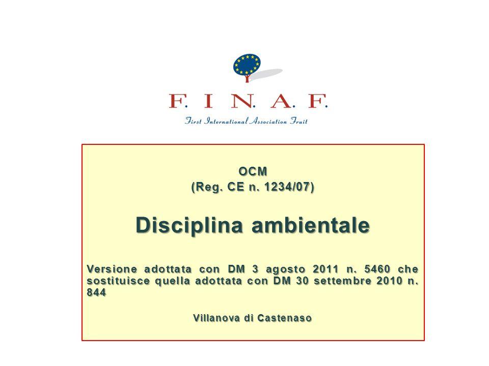 OCM (Reg. CE n. 1234/07) Disciplina ambientale Versione adottata con DM 3 agosto 2011 n. 5460 che sostituisce quella adottata con DM 30 settembre 2010