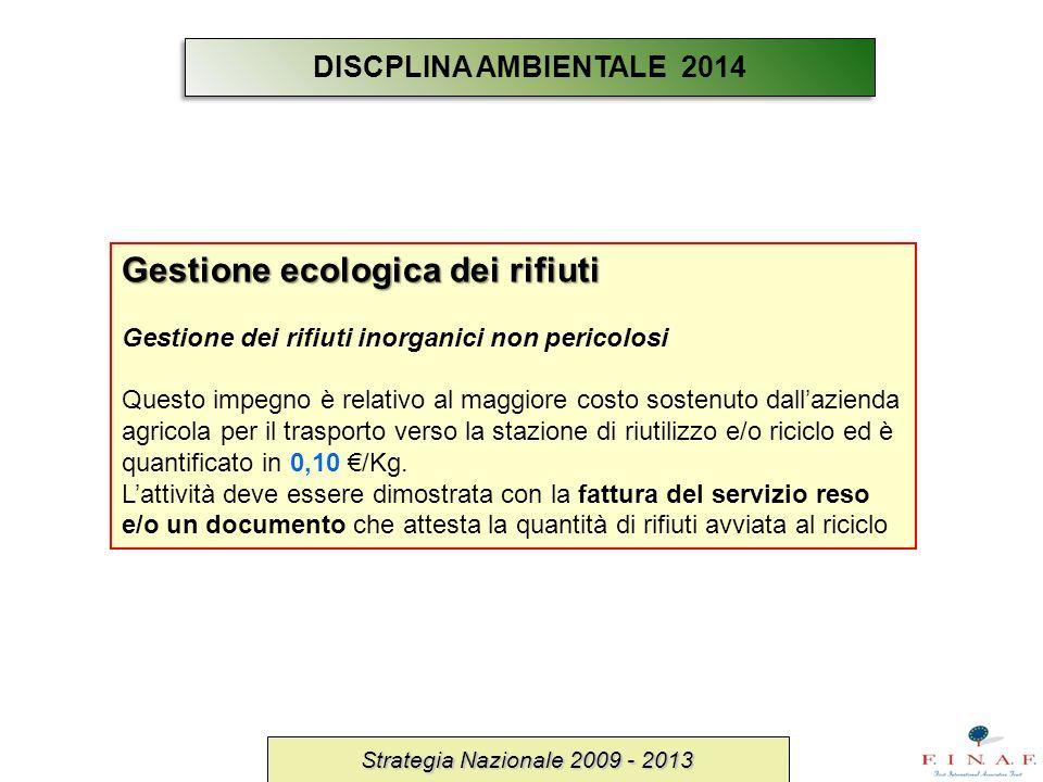 Strategia Nazionale 2009 - 2013 Gestione ecologica dei rifiuti Gestione dei rifiuti inorganici non pericolosi Questo impegno è relativo al maggiore co