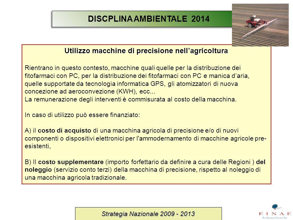 Strategia Nazionale 2009 - 2013 Utilizzo macchine di precisione nellagricoltura Rientrano in questo contesto, macchine quali quelle per la distribuzio