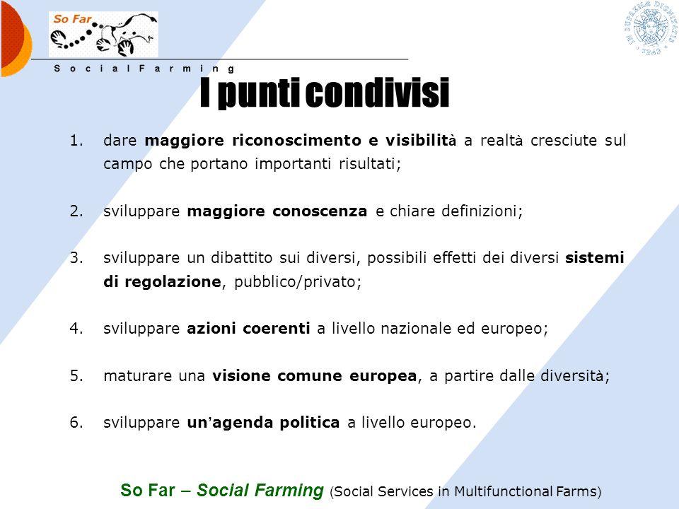 So Far – Social Farming ( Social Services in Multifunctional Farms ) Gli esiti della 1 piattaforma EU favorire più chiarezza e visibilità del fenomeno