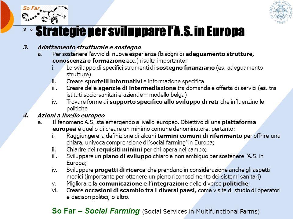 So Far – Social Farming ( Social Services in Multifunctional Farms ) Strategie per sviluppare lA.S. in Europa 1.Punti chiave e potenziale coinvolgimen