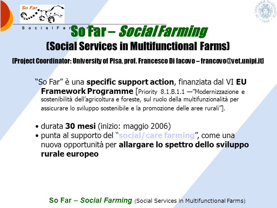 So Far – Social Farming ( Social Services in Multifunctional Farms ) [Project Coordinator: University of Pisa, prof.