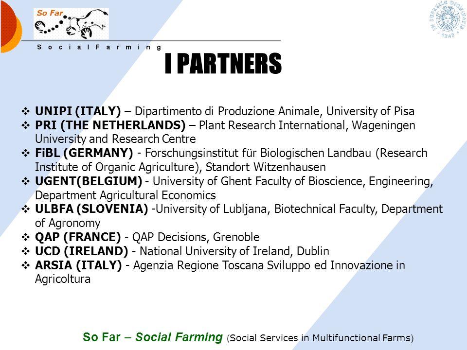 So Far – Social Farming ( Social Services in Multifunctional Farms ) Perché il progetto è stato selezionato? DG Research tema innovativo approccio div