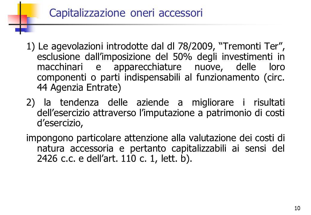10 Capitalizzazione oneri accessori 1) Le agevolazioni introdotte dal dl 78/2009, Tremonti Ter, esclusione dallimposizione del 50% degli investimenti