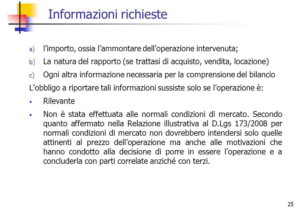 25 Informazioni richieste a) limporto, ossia lammontare delloperazione intervenuta; b) La natura del rapporto (se trattasi di acquisto, vendita, locaz